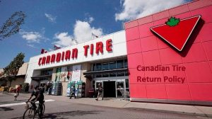 Canadian Tire Return Policy